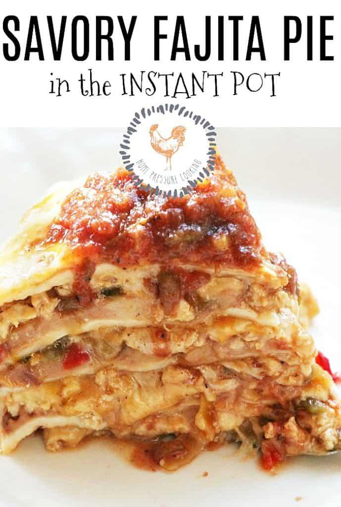 Mexican fajita pie in the Instant Pot