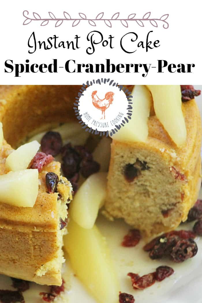 Spiced pear and cranberry cake in the Instant Pot