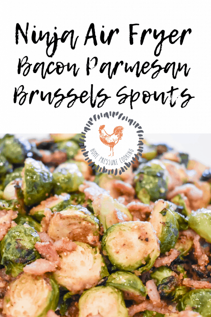 Ninja Air Fryer Bacon Parmesan Brussels Sprouts Home