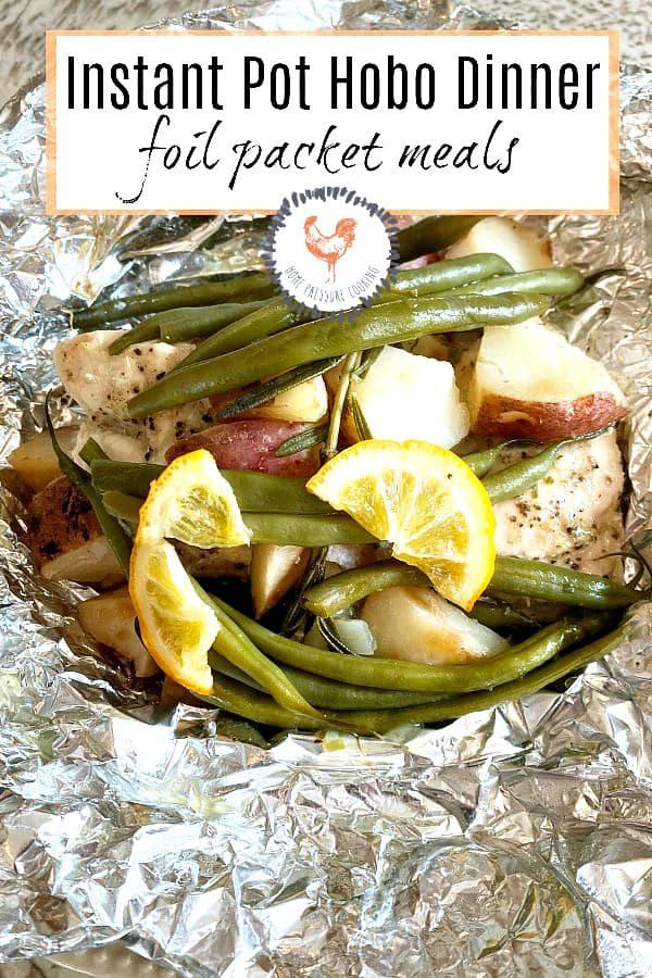 Instant Pot Hobo Dinner Foil Packet with chicken, potatoes and green beans