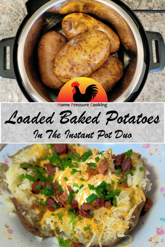 """A recipe card graphic that shows two images. The top image is of four potatoes being loaded into an Instant Pot Duo, while the second image is a finished Loaded Baked Potato topped with shredded cheese, sour cream, bacon bits, and chives. They are separated by text that reads """"Loaded Baked Potatoes in the Instant Pot Duo"""""""